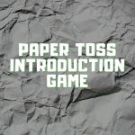 Paper Toss Introduction Game