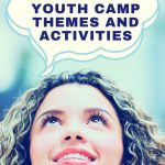 Christian Youth Camp Themes and Activities