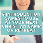 5 Introduction Games To Use At Your Next Christian Camp or Retreat
