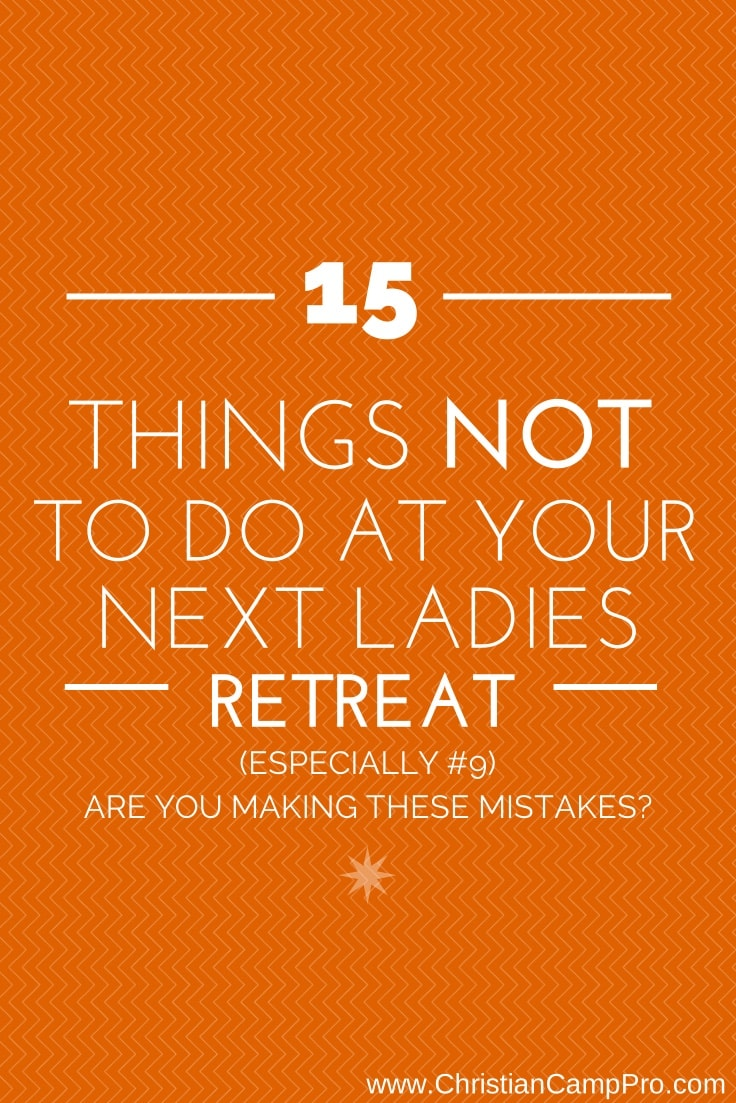 15-Things-NOT-To-Do-At-Your-Next-Ladies-Retreat