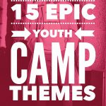epic youth camp themes