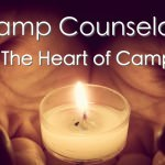Camp Counselors:  The Heart of Camp