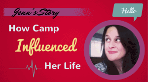 Jenn's Story How Camp Influenced Her Life