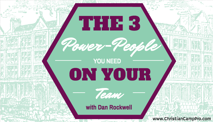 the three power people you need on your team dan rockwell