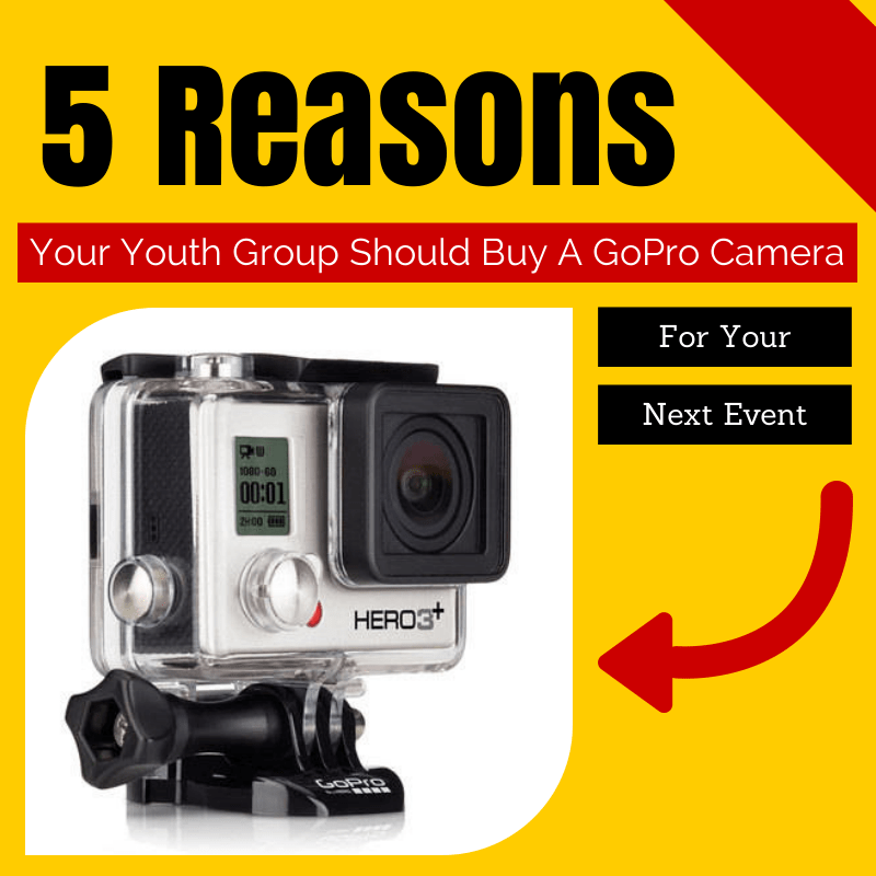 5 Reasons your Youth Group should Buy a GoPro for your Next Camp
