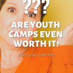 Are Youth Camps Even Worth it