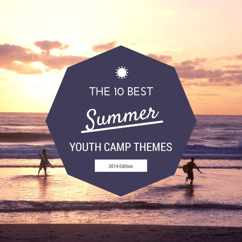 THE 10 BEST Summer Youth Camp Themes