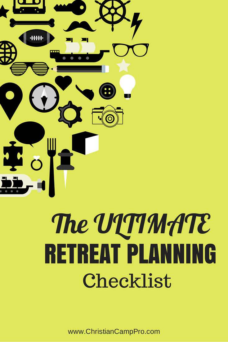 The Ultimate Retreat Planning Checklist Christian Camp Pro