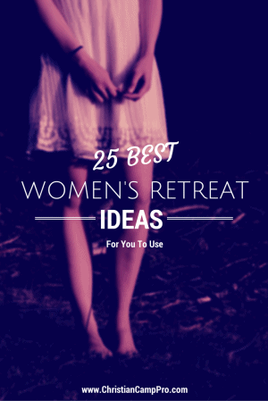 25 Best Christian Womens Retreat Ideas