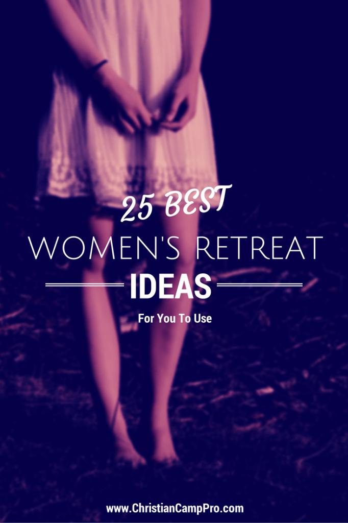 25 Best Christian Womens Retreat Ideas