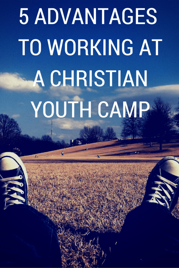 5 advantages to working at a christian youth camp