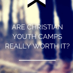 Are Christian Youth Camps Really Worth It?