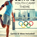 An Olympic Youth Camp Theme with Games and Ideas Included