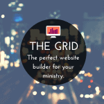 The Grid: A New Website Builder Perfect For Your Ministry