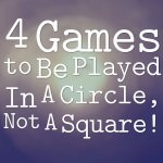 4 Games to Be Played In A Circle, Not A Square!