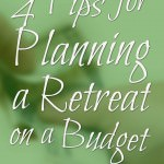 4 Tips for Planning a Retreat on a Budget