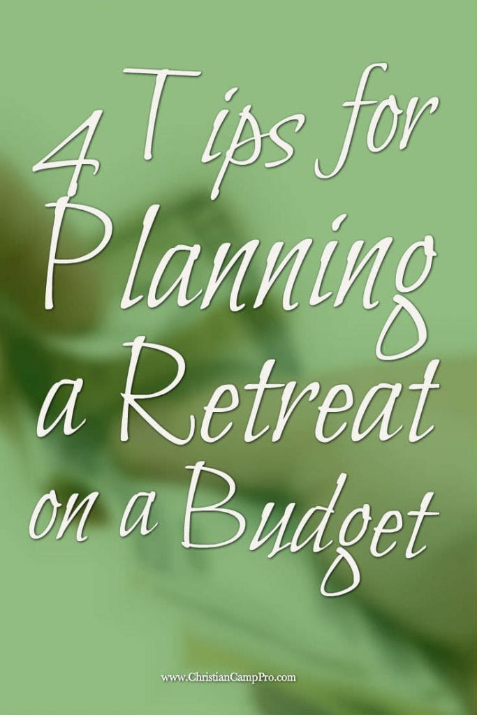 4 tips for planning a retreat on a budget christian camp pro for How to plan a couples retreat