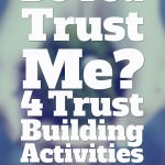 Do You Trust Me? 4 Trust Building Activities