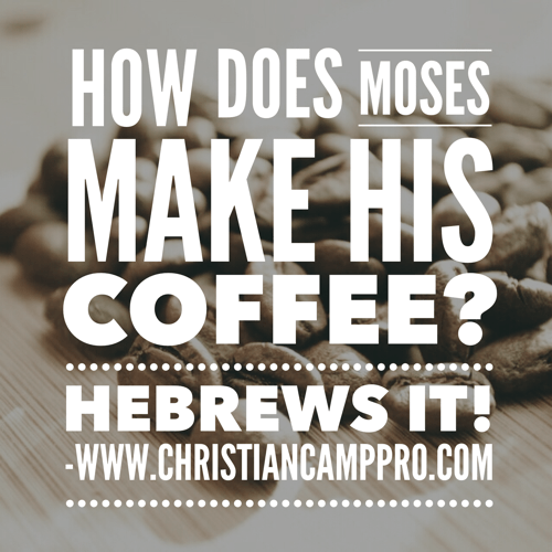 how did moses make his coffee