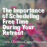 The Importance of Scheduling Free Time During Your Retreat