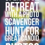 Open Your Retreat with a Photo Scavenger Hunt for Great Candid Photos
