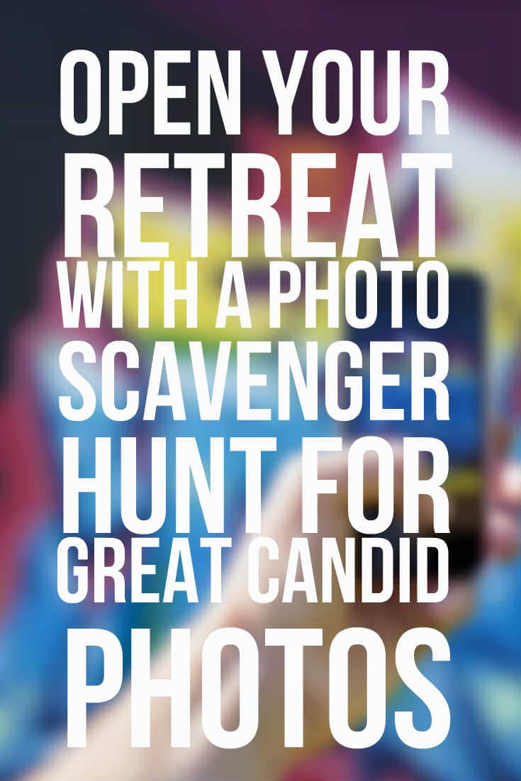 Open Your Retreat With A Photo Scavenger Hunt For Great