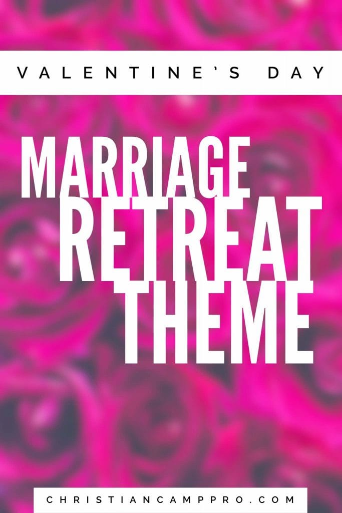 valentines day marriage retreat theme