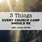 3 Things Every Church Camp Should Be