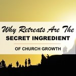 Why Retreats are the Secret Ingredient of Church Growth