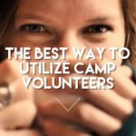 The Best Way to Utilize Camp Volunteers