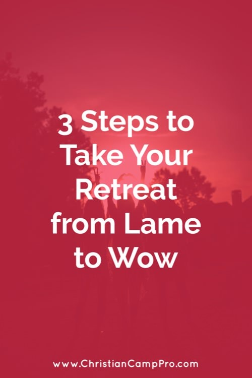 Take Retreat from Lame to WOW