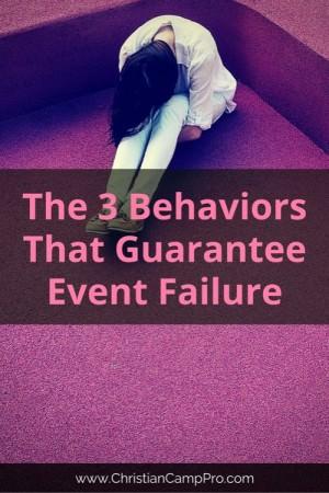 The 3 Behaviors That Guarantee Event Failure