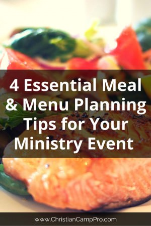 4 Essential Meal and Menu Planning Tips for Your Ministry Event
