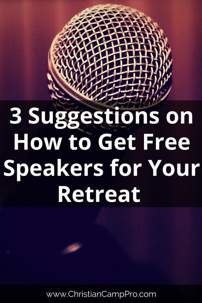 3 Suggestions on How to Get Free Speakers for Your Retreat