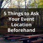 5 Things to Ask Your Event Location Beforehand