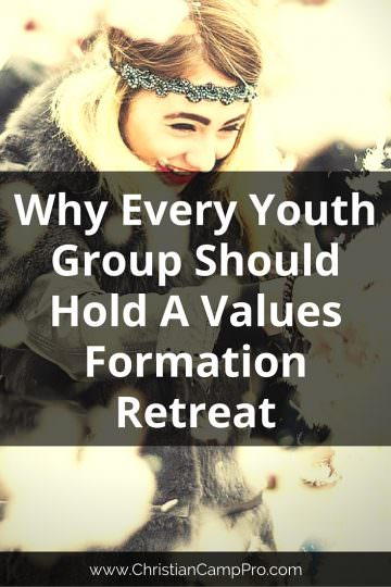 Why Every Youth Group Should Hold A Values Formation Retreat