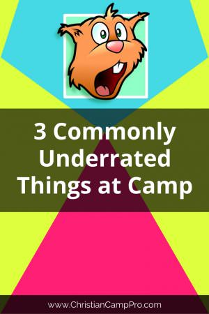 3 Commonly Underrated Things at Camp