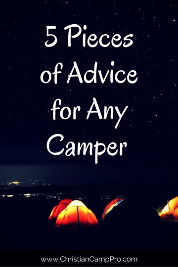 5 Pieces of Advice for Any Camper