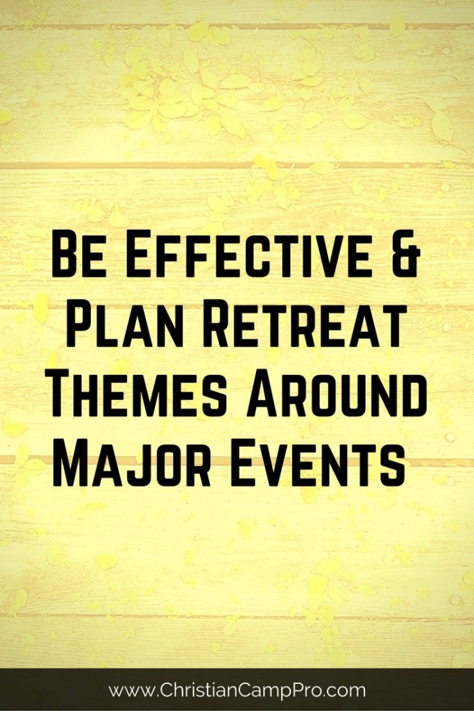 Be effective and plan retreat themes around major events for How to plan a couples retreat