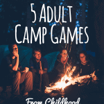 5 Kid's Camp Games That Are Even More Fun for Adults