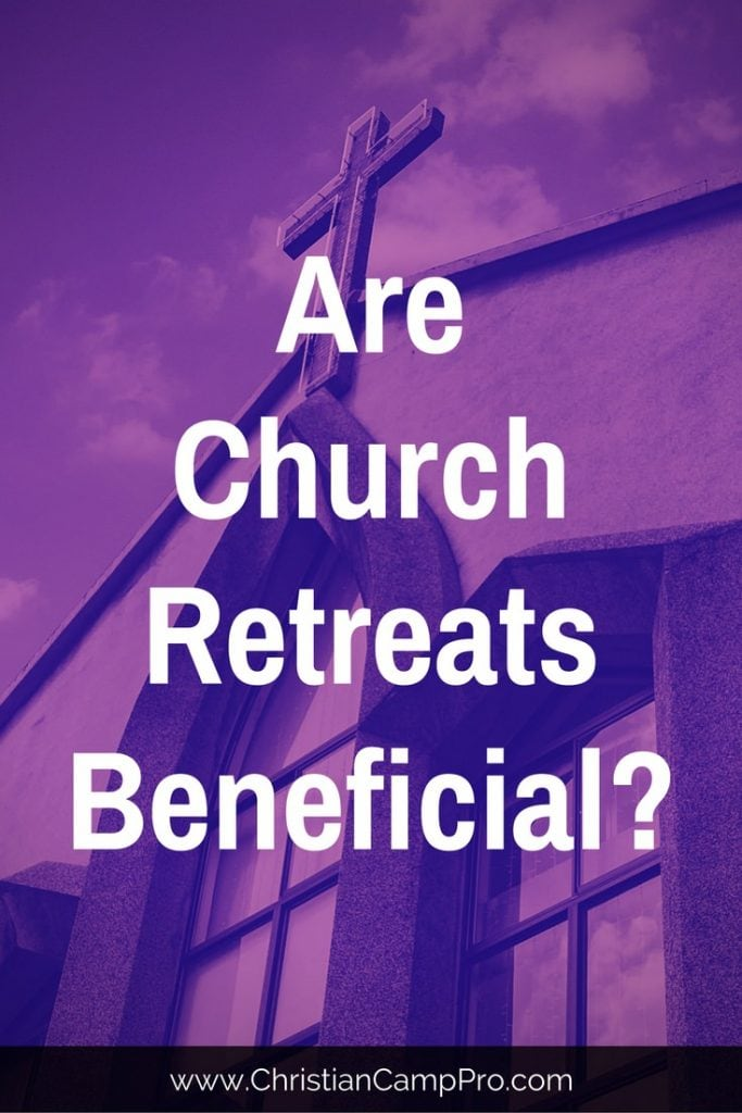 Are Church Retreats Beneficial