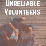 Dealing with Unreliable Camp Volunteers