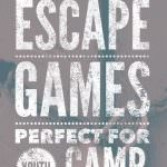 3 Great Escape Games Perfect For Youth Camp