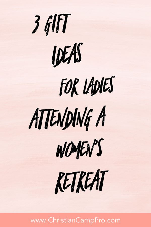 3 Gift Ideas for Ladies Attending A Women's Retreat ...
