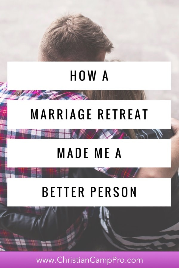 marriage retreat made me a better person