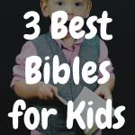 3 Best Bibles for Kids
