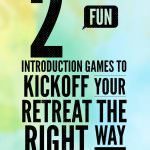 2 Fun Introduction Games to Kickoff Your Retreat the Right Way
