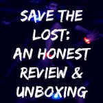 Save the Lost Game: An Honest Review and Unboxing