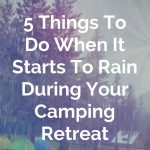 rain during camping retreat