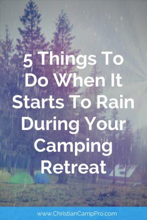 rain during camping retreat